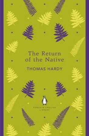 The Return of the Native: Penguin English Library by Thomas Hardy