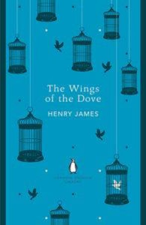 The Wings Of The Dove: Penguin English Library by Henry James