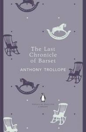 The Last Chronicle of Barset: Penguin English Library by Anthony Trollope