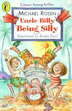 Uncle Billy Being Silly by Michael Rosen