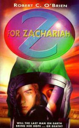 Z for Zachariah by Robert O'Brien