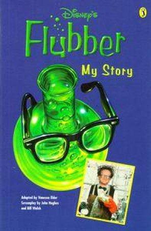 Disney's Flubber: My Story by Vanessa Elder