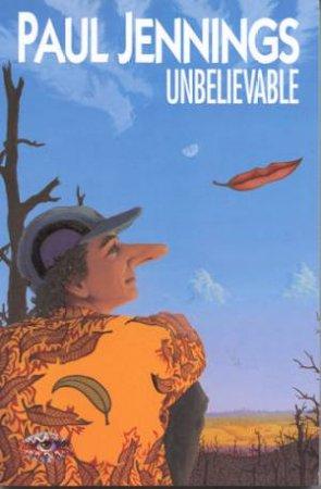 Unbelievable by Paul Jennings