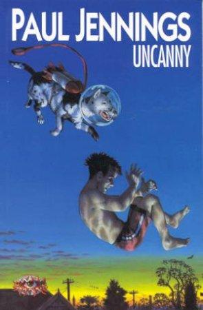 Uncanny by Paul Jennings