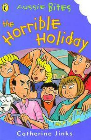 Aussie Bites: The Horrible Holiday by Catherine Jinks