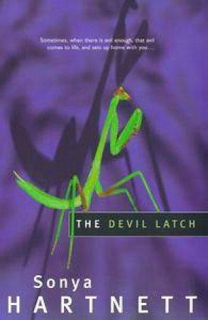 The Devil Latch by Sonya Hartnett