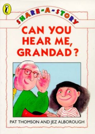Can You Hear Me, Grandad? by Pat Thomson
