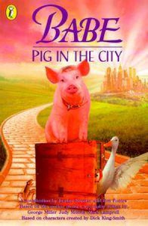 Babe, Pig in the City: Junior Novelization - Film Tie-In by Justine Korman