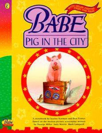 Babe: Pig in the City: A Storybook by Justine Korman