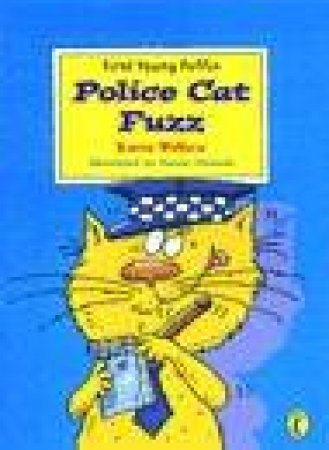 First Young Puffin: Police Cat Fuzz by Karen Wallace