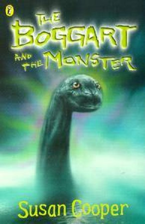 The Boggart And The Loch Ness Monster by Susan Cooper
