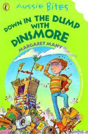 Aussie Bites: Down In The Dump With Dinsmore by Margaret Mahy