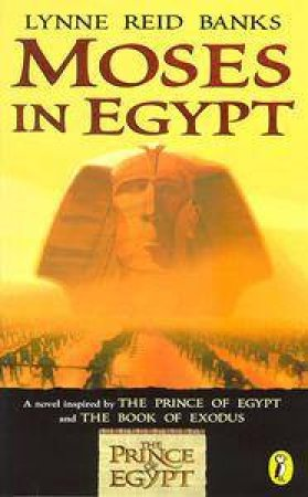 Moses In Egypt: Junior Novelization by Lynne Reid Banks
