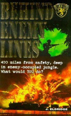 Behind Enemy Lines by J Eldridge