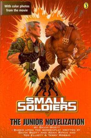 Small Soldiers: The Junior Novelization by Gavin Scott