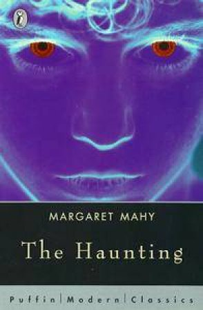 Puffin Modern Classics: The Haunting by Margaret Mahy