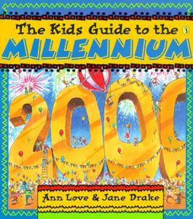 The Kid's Guide to the Millennium by Ann Love