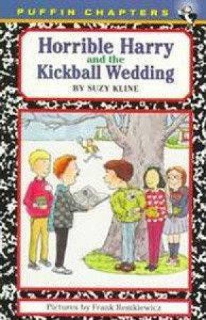 Horrible Harry & The Kickball Wedding by Suzy Kline