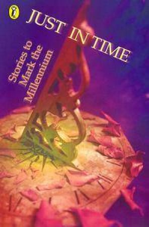 Just In Time: Stories to Mark the Millennium by Various