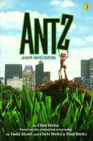 Antz: Junior Novelization - Film Tie-In by Ellen Weiss