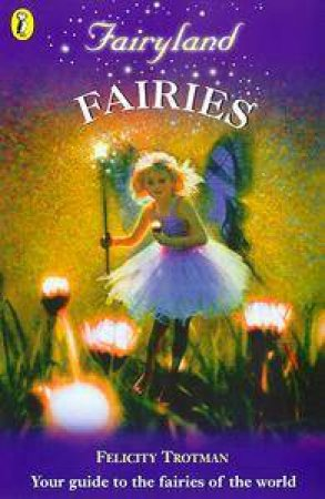Fairyland: Fairies by Felicity Trotman