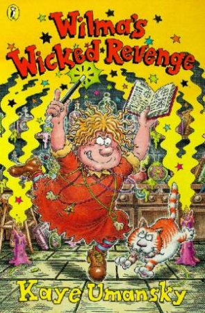 Wilma's Wicked Revenge by Kaye Umansky