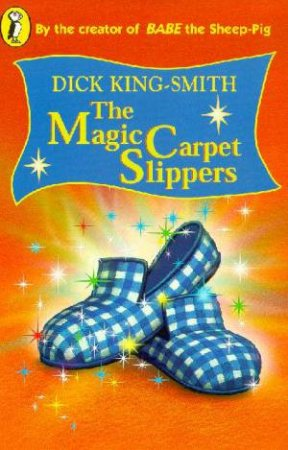 Young Puffin Storybook: Magic Carpet Slippers by Dick King-Smith