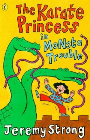 Karate Princess In Monster Trouble by Jeremy Strong