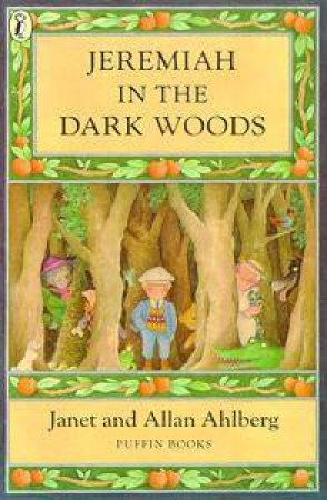 Jeremiah in the Dark Woods by Allan & Janet Ahlberg