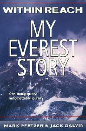 Within Reach: My Everest Story by Mark Pfetzer