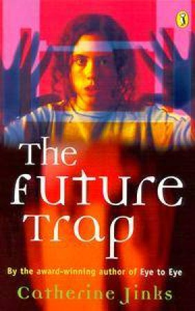 The Future Trap by Catherine Jinks