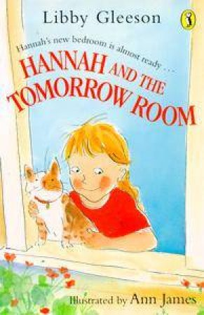 Hannah And The Tomorrow Room by Libby Gleeson