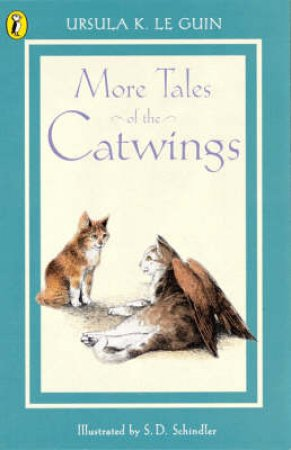 More Tales Of The Catwings by Ursula Le Guin