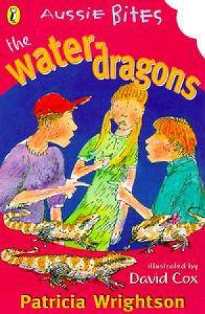 Aussie Bites: The Water Dragons by Patricia Wrightson