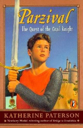 Parzival: The Quest Of The Grail by Katherine Paterson