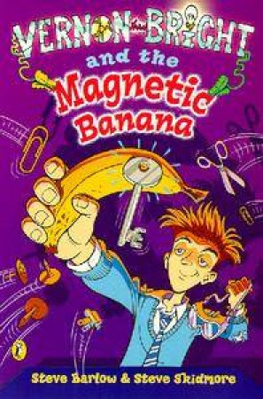 Puffin Surfers: Vernon Bright And The Magnetic Banana by Steve Barlow
