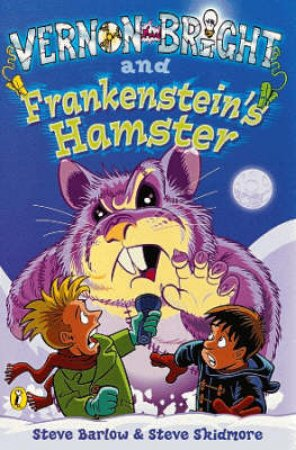 Vernon Bright And Frankenstein's Hamster by Steve Barlow