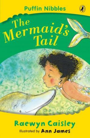 Aussie Nibbles: The Mermaid's Tail by Raewyn Caisley