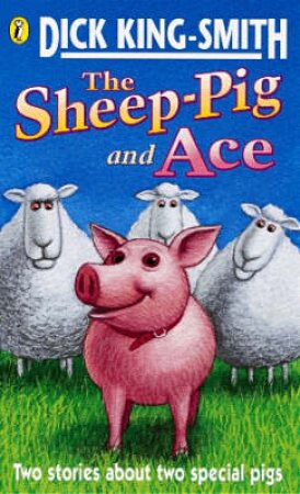 The Sheep-Pig And Ace by Docl King-Smith