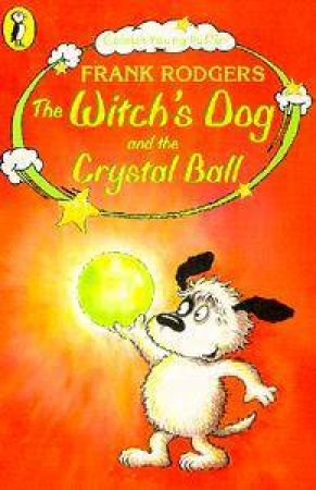 Colour Young Puffins: The Witch's Dog & The Crystal Ball by Frank Rodgers