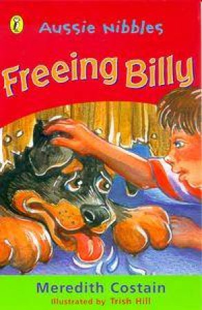 Aussie Nibbles: Freeing Billy by Meredith Costain