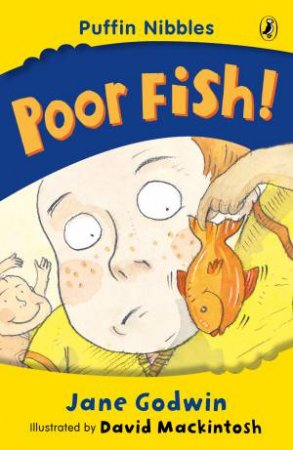 Aussie Nibbles: Poor Fish! by Jane Godwin