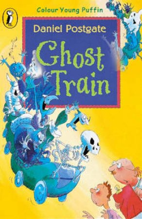 Colour Young Puffin: Ghost Train - The Spooky World Of Cosmo Jones by Daniel Postgate