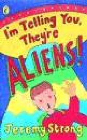 I'm Telling You, They're Aliens by Jeremy Strong