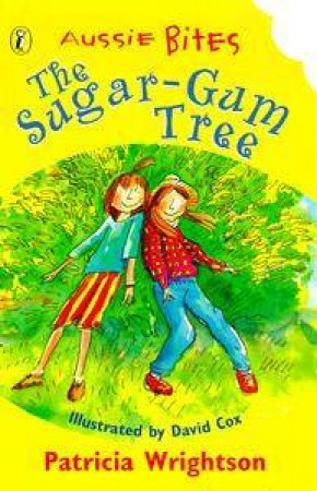 Aussie Bites: The Sugar-Gum Tree by Patricia Wrightson