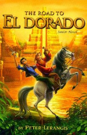 The Road To El Dorado: Junior Novelization - Film Tie-In by Ellen Weiss