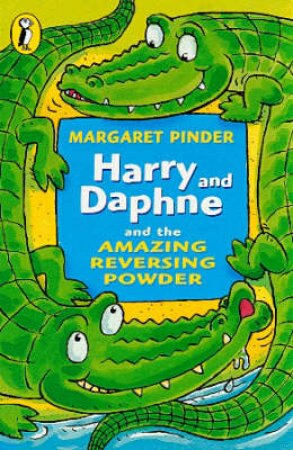 Young Puffin Storybook: Harry & Daphne & The Amazing Reversing Powder by Margaret Pinder