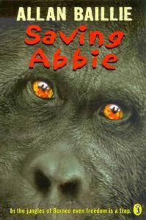 Saving Abbie by Allan Baillie