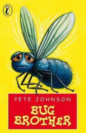 Young Puffin Storybook: Bug Brother by Pete Johnson