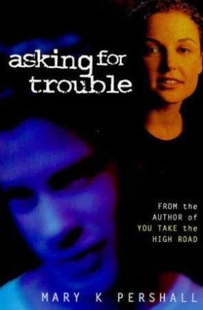 Asking For Trouble by Mary K Pershall